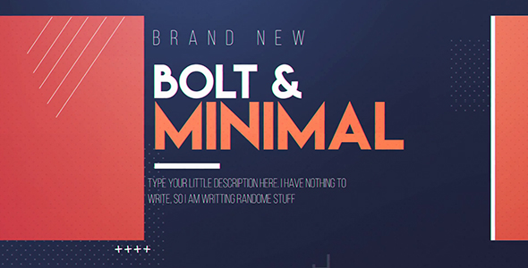 Videohive Bolt And Minimal 19589717