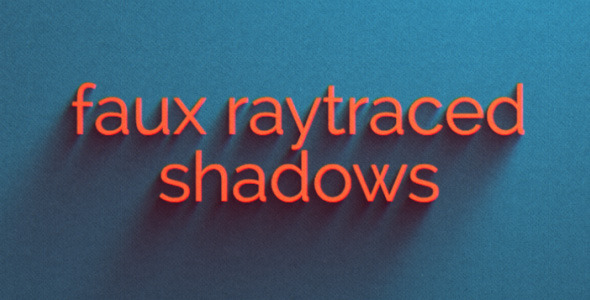 Videohive Faux Raytraced Shadow Preset